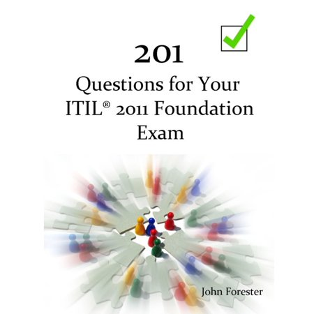 201 Questions for Your ITIL Foundation Exam -