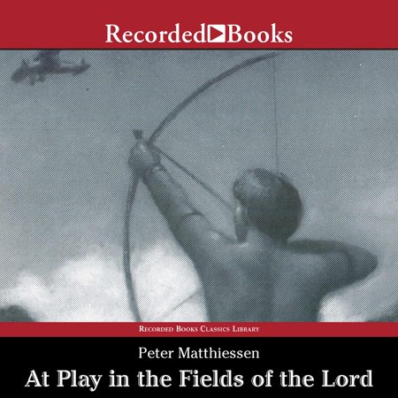 At Play in the Fields of the Lord - Audiobook