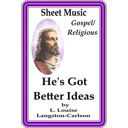 Sheet Music He's Got Better Ideas - eBook (He Reigns Sheet Music)
