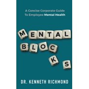 Mental Blocks: A Concise Corporate Guide to Employee Mental Health (Paperback)