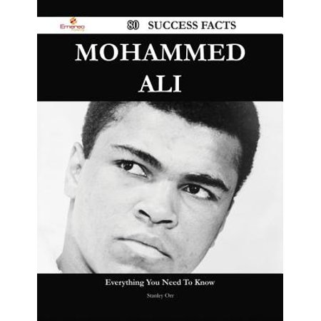 Ali Bin Mohammed (Mohammed Ali 80 Success Facts - Everything you need to know about Mohammed Ali - eBook )