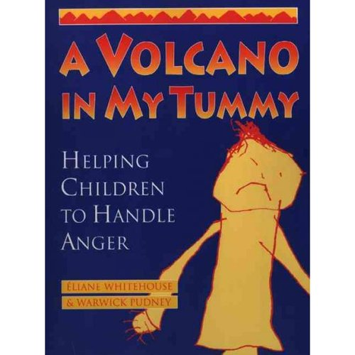 A Volcano in My Tummy: Helping Children to Handle Anger : A Resource Book for Parents, Caregivers and Teachers by