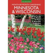 Month-By-Month Gardening in Minnesota: Month-By-Month Gardening: Minnesota & Wisconsin: What to Do Each Month to Have a Beautiful Garden All Year (Paperback)