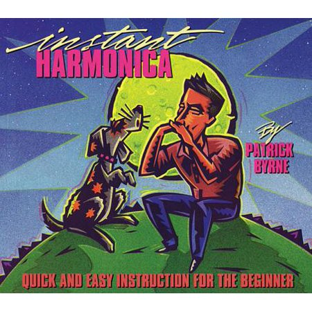 Instant Harmonica : Quick and Easy Instruction for the Beginner