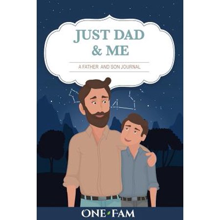Just Dad and Me : A Father - Son Journal