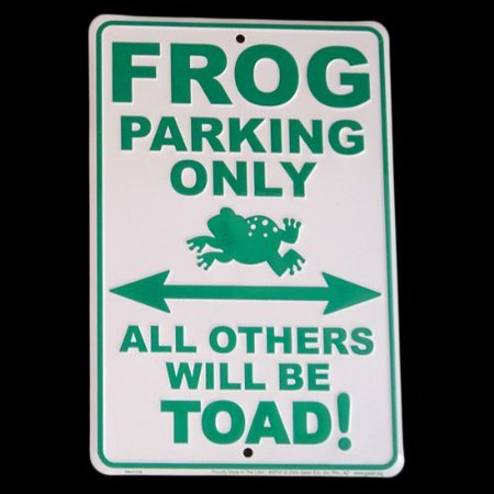 Frog Legs Toad Art Froggy Aluminum Sign Metal Plaque, Aluminum Frog Parking Sign measures 12 tall x 8 wide By FVF From USA