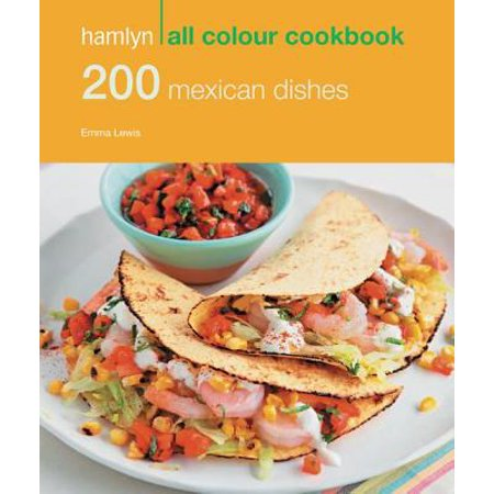 Hamlyn All Colour Cookery: 200 Mexican Dishes -