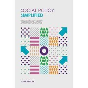 Social Policy Simplified: Connecting Theory With People #39;s Lives