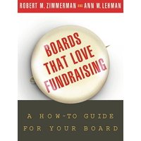 Boards That Love Fundraising : A How-To Guide for Your Board