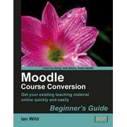 Moodle Course Conversion: Beginner's Guide - eBook