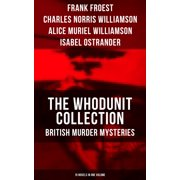 THE WHODUNIT COLLECTION: British Murder Mysteries (15 Novels in One Volume) - eBook