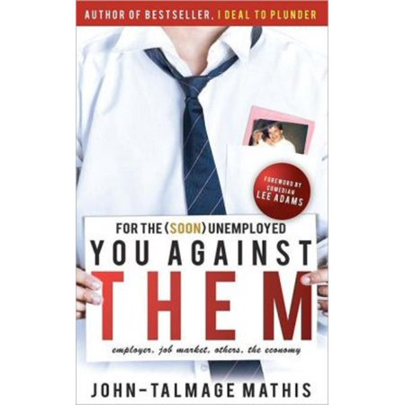 For the (soon) unemployed: You Against Them (The Ultimate Job and Life Guide) -