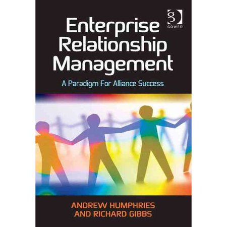 Enterprise Relationship Management  A Paradigm For Alliance Success