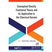 Conceptual Density Functional Theory and Its Application in the Chemical Domain - eBook
