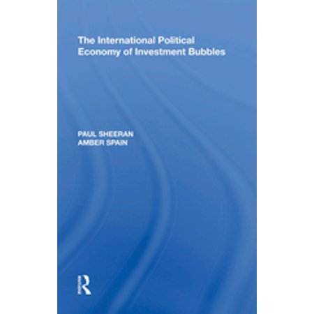 The International Political Economy of Investment Bubbles - eBook