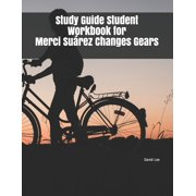 Study Guide Student Workbook for Merci Suárez Changes Gears (Paperback)