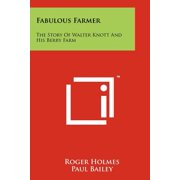 Fabulous Farmer : The Story of Walter Knott and His Berry Farm