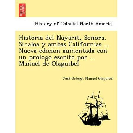 Historia del Nayarit, Sonora, Sinaloa y Ambas Californias ... Nueva Edicion Aumentada Con Un Pro LOGO Escrito Por ... Manuel de