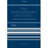 The Development of Ethics: Volume 1 : A Historical and Critical Study Volume I: From Socrates to the Reformation