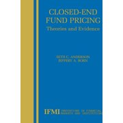 Innovations in Financial Markets and Institutions: Closed-End Fund Pricing : Theories and Evidence (Series #13) (Paperback)