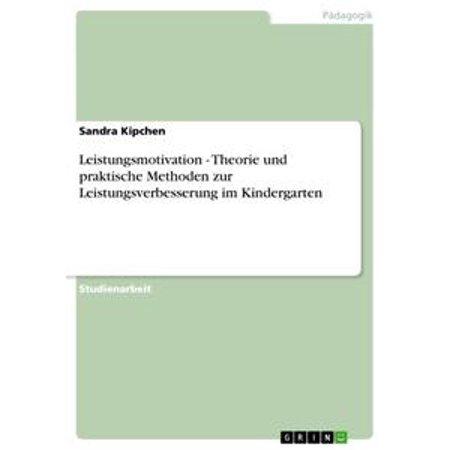 Leistungsmotivation - Theorie und praktische Methoden zur Leistungsverbesserung im Kindergarten - eBook
