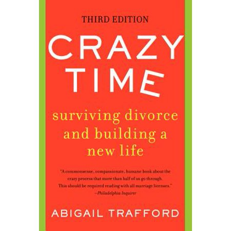 Crazy Time : Surviving Divorce and Building a New Life, Third (Surviving Has Made Me Crazy Mark Nepo)