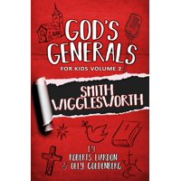 God's Generals For Kids - Volume Two : Volume Two Smith Wiggleworth