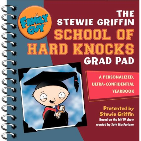 (Family Guy: The Stewie Griffin School of Hard Knocks Grad Pad : A Personalized, Ultra-Confidential Yearbook)