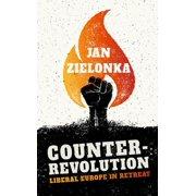 Counter-Revolution : Liberal Europe in Retreat