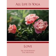 All Life Is Yoga: Love - eBook