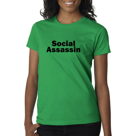 Trendy USA 768 - Women's T-Shirt Social Assassin Comedy Awkward Funny Humor XL Kelly Green