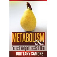 Metabolism Diet : Perfect Weight Loss Solution