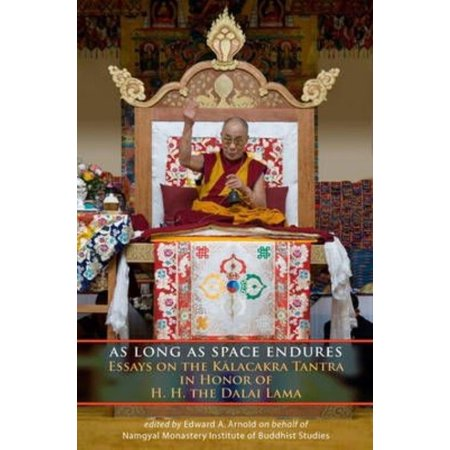 As Long As Space Endures: Essays on the Kalacakra Tantra in Honor of the Dalai Lama - image 1 of 1