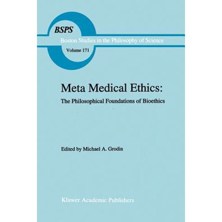 Meta Medical Ethics : The Philosophical Foundations of