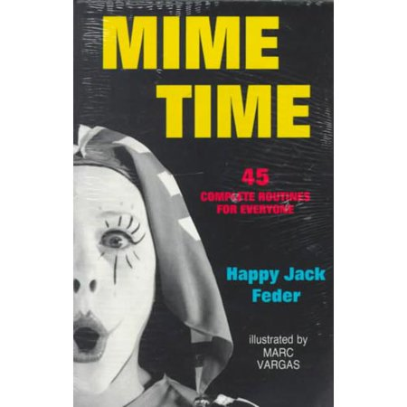Mime Time  45 Complete Routines For Everyone