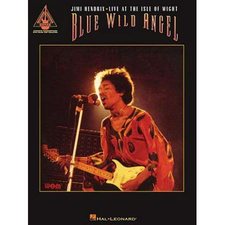 Blue Wild Angel : Jimi Hendrix Live at the Isle of (Jimi Hendrix Red House Isle Of Wight)