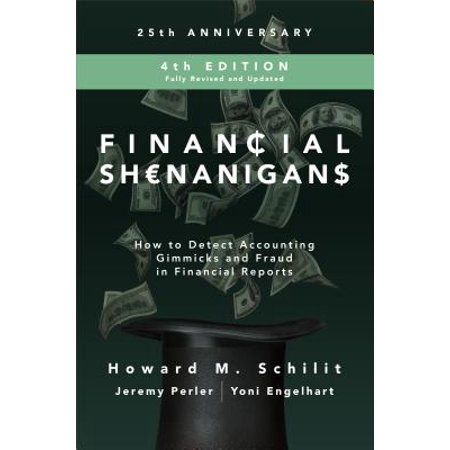 Financial Shenanigans : How to Detect Accounting Gimmicks and Fraud in Financial
