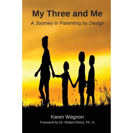 My Three and Me : A Journey in Parenting By