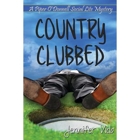 Country Clubbed : A Piper O'Donnell Social Lite Mystery