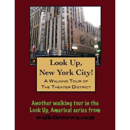 Look Up, New York City! A Walking Tour of the Theater District - eBook