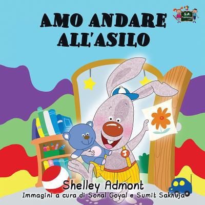 Italian Bedtime Collection: Amo Andare All'asilo: I Love to Go to Daycare (Italian Edition) (Paperback)
