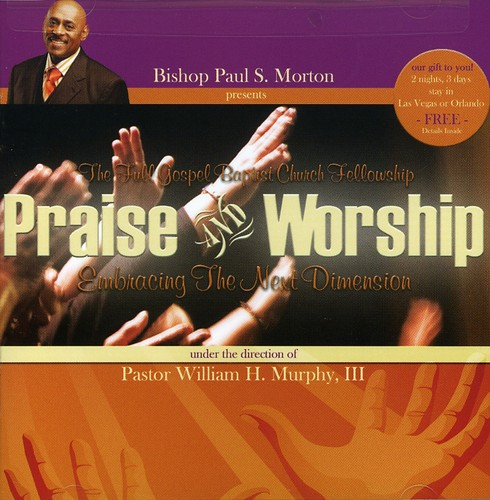 Morton, Bishop Paul & the Fgbcf - Embracing the Next Generation [CD]