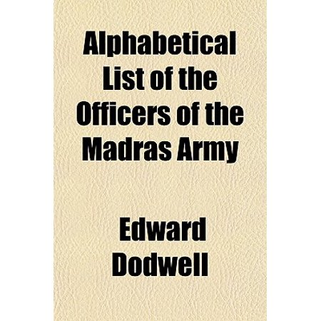Alphabetical List of the Officers of the Madras Army