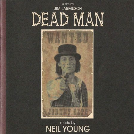 Dead Man: A Film By Jim Jarmusch (Music From And Inspired by The Motion Picture) ()