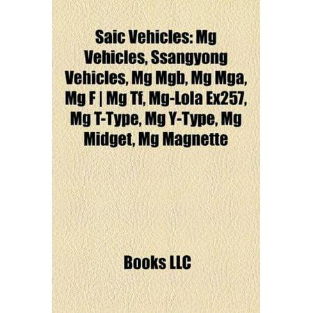 Saic Vehicles: MG Vehicles, Ssangyong Vehicles, MG MGB, MG MGA, MG F MG TF, MG-Lola Ex257, MG T-Type, MG Y-Type, MG Midget, MG Magnet