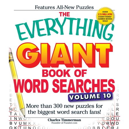 The Everything Giant Book of Word Searches, Volume 10 : More Than 300 New Puzzles for the Biggest Word Search Fans!