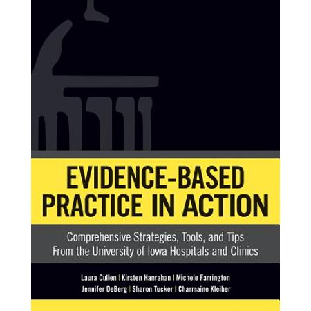 Evidence-Based Practice in Action : Comprehensive Strategies, Tools, and Tips from the University of Iowa Hospitals and (Best Hospitals In Bogota)