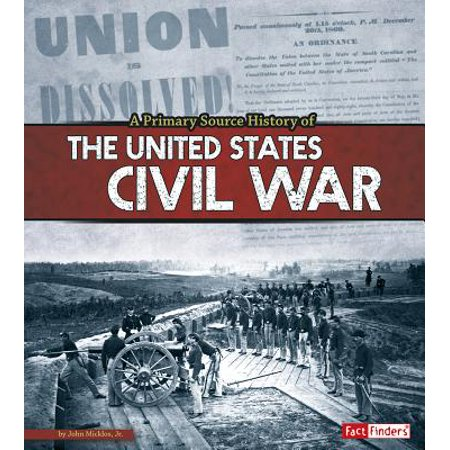 A Primary Source History of the Us Civil War (Primary Source Documents On The Civil War)