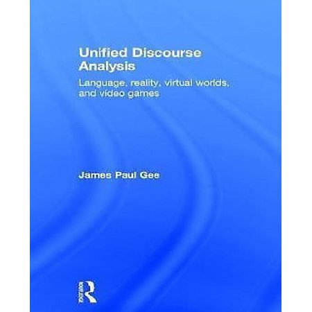 Unified Discourse Analysis: Language, Reality, Virtual Worlds, and Video