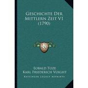 Geschichte Der Mittlern Zeit V1 (1790)
